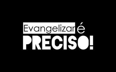 A IMPORTÂNCIA DA EVANGELIZAÇÃO PESSOAL